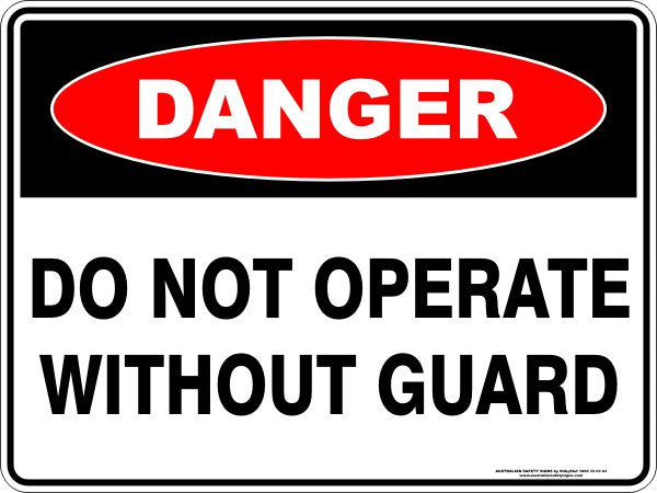 Do Not Operate Without Guard Australian Safety Signs