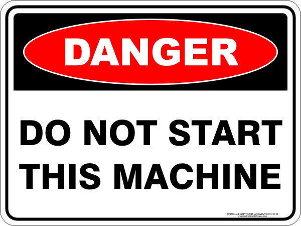 DO NOT START THIS MACHINE