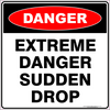 EXTREME DANGER SUDDEN DROP