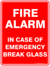 FIRE ALARM IN CASE OF EMERGENCY BREAK GLASS