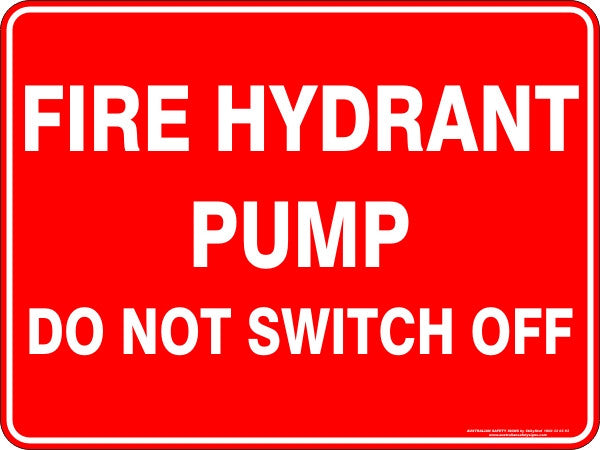 FIRE HYDRANT PUMP DO NOT SWITCH OFF