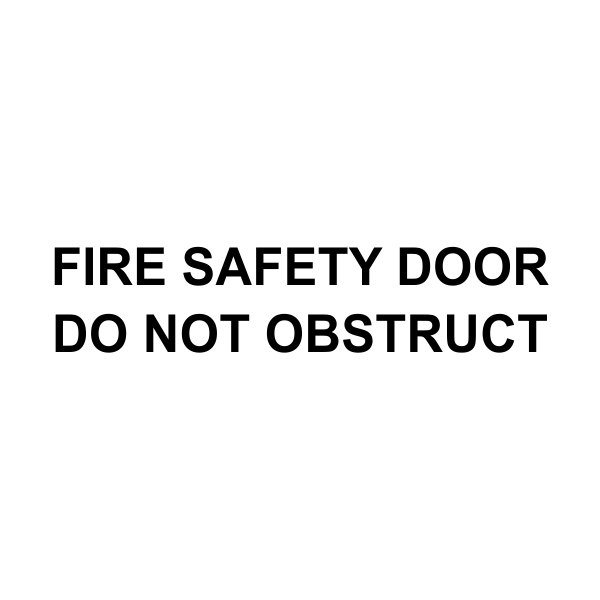 FIRE SAFETY DOOR DO NOT OBSTRUCT - Vinyl Lettering