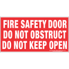 FIRE SAFETY DOOR DO NOT OBSTRUCT DO NOT KEEP OPEN