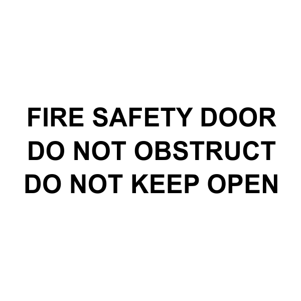 FIRE SAFETY DOOR DO NOT OBSTRUCT DO NOT KEEP OPEN - Vinyl Lettering