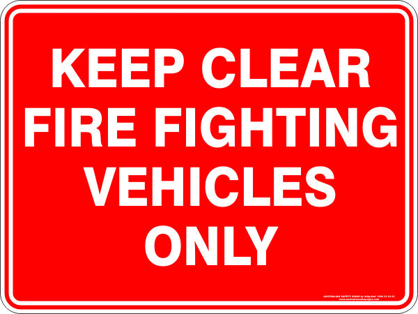 KEEP CLEAR FIRE FIGHTING VEHICLES ONLY