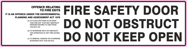 Combination OFFENCE RELATING TO FIRE EXITS - FIRE SAFETY DOOR DO NOT OBSTRUCT DO NOT KEEP OPEN
