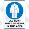LAB COAT MUST BE WORN IN THIS AREA