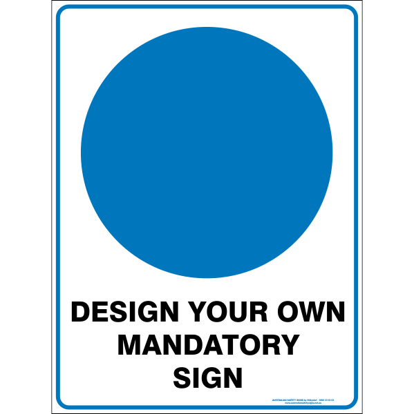 Custom Mandatory Sign