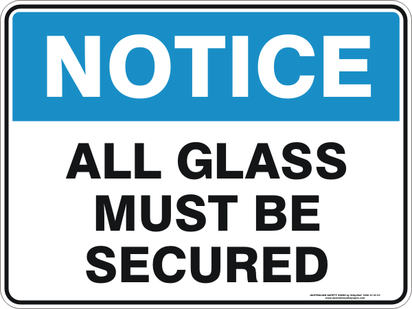 ALL GLASS MUST BE SECURED