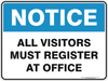 ALL VISITORS MUST REGISTER AT OFFICE