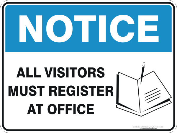 ALL VISITORS MUST REGISTER AT OFFICE WITH PICTOGRAM