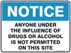 ANYONE UNDER THE INFLUENCE OF DRUGS OR ALCOHOL IS NOT PERMITTED ON THIS SITE