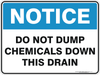 DO NOT PUMP CHEMICALS DOWN THIS DRAIN