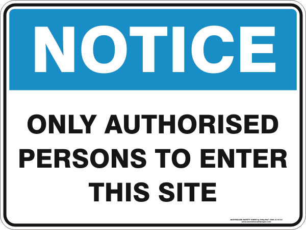 ONLY AUTHORISED PERSONS TO ENTER THIS SITE