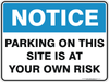 PARKING ON THIS SITE IS AT YOUR OWN RISK