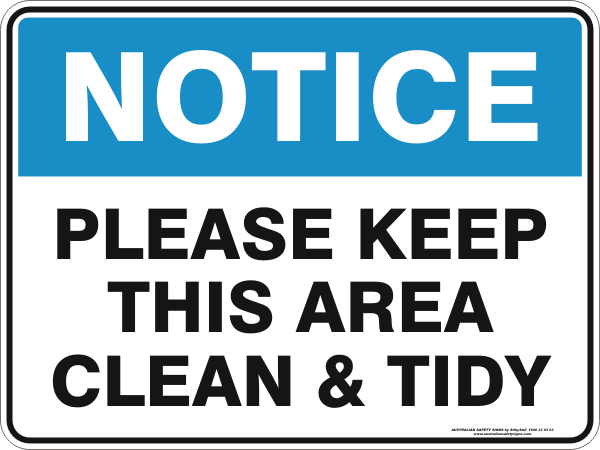 Please Keep This Area Clean And Tidy Australian Safety Signs