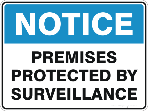 PREMISES PROTECTED BY SURVEILLANCE