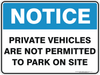 PRIVATE VEHICLES ARE NOT PERMITTED TO PARK ON SITE