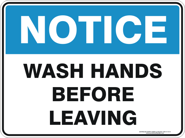 WASH HANDS BEFORE LEAVING