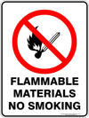 FLAMMABLE MATERIALS NO SMOKING