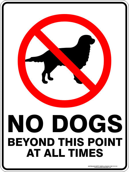 NO DOGS BEYOND THIS POINT AT ALL TIMES