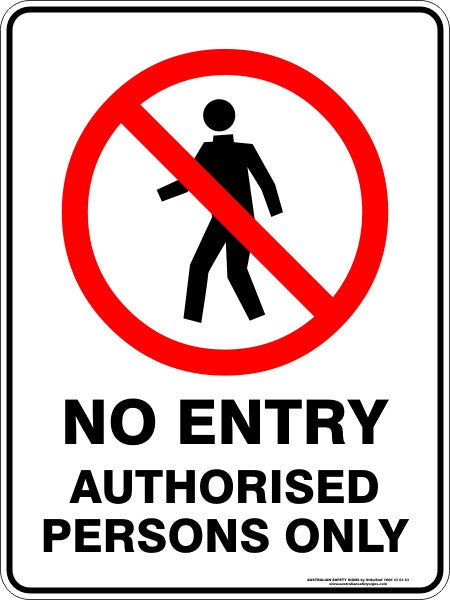 NO ENTRY AUTHORISED PERSONS ONLY