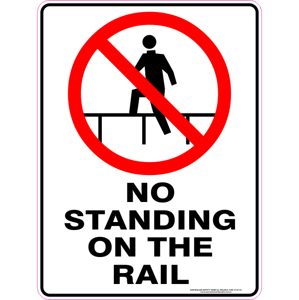 No Standing On The Rail Australian Safety Signs