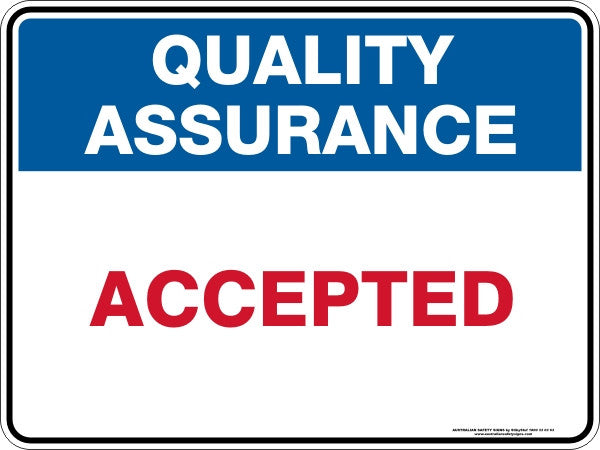 Quality Assurance ACCEPTED Sign