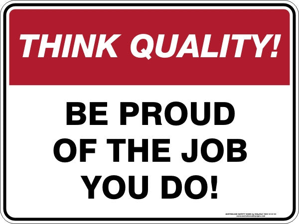 BE PROUD OF THE JOB YOU DO
