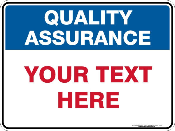 Custom Text Quality Assurance Sign