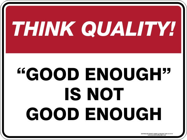 GOOD ENOUGH IS NOT GOOD ENOUGH