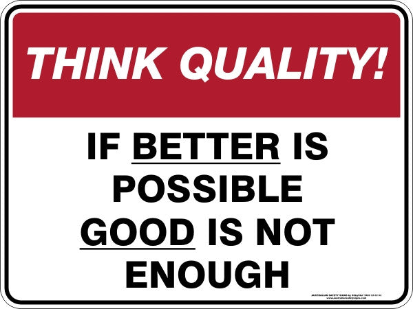 IF BETTER IS POSSIBLE GOOD IS NOT ENOUGH