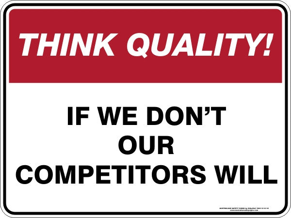 IF WE DON'T OUR COMPETITORS WILL