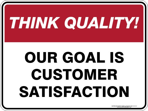 Our Goal Is Customer Satisfaction Australian Safety Signs