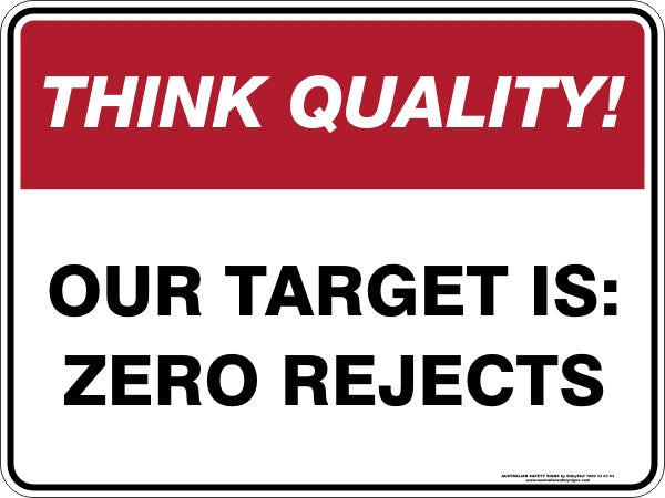 OUR TARGET IS ZERO REJECTS