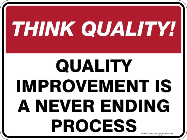 QUALITY IMPROVEMENT IS A NEVER ENDING PROCESS