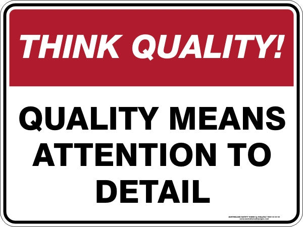 quality means attention to detail australian safety signs. Black Bedroom Furniture Sets. Home Design Ideas