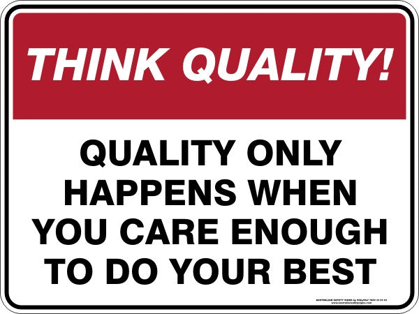 QUALITY ONLY HAPPENS WHEN YOU CARE ENOUGH TO DO YOUR BEST
