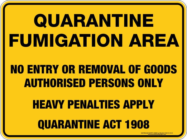 Quarantine Fumigation Area Australian Safety Signs