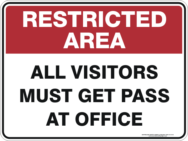 ALL VISITORS MUST GET PASS FROM OFFICE