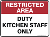 DUTY KITCHEN STAFF ONLY
