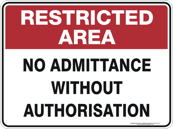 NO ADMITTANCE WITHOUT AUTHORISATION