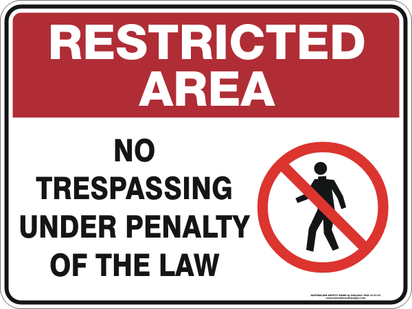 No Trespassing Under Penalty Of The Law Australian