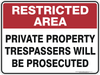 PRIVATE PROPERTY TRESPASSERS WIL BE PROSECUTED