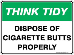DISPOSE OF CIGARETTE BUTTS PROPERLY