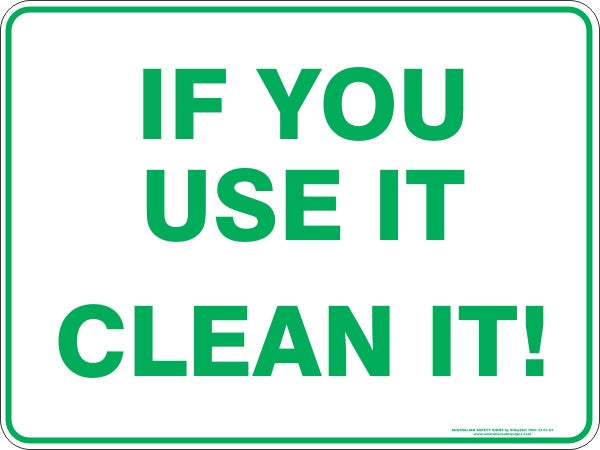 If You Use It Clean It Australian Safety Signs
