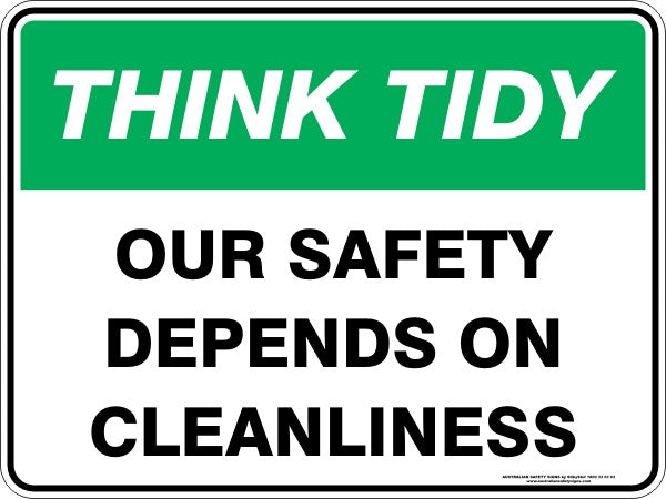 OUR SAFETY DEPENDS ON CLEANLINESS