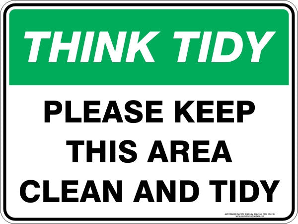 PLEASE KEEP THIS AREA CLEAN AND TIDY