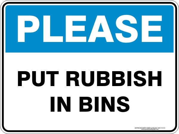 PLEASE - PUT RUBBISH IN BINS