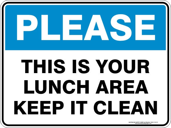 PLEASE - THIS IS YOUR LUNCH AREA KEEP IT CLEAN